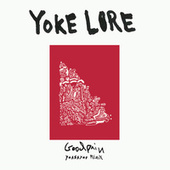Goodpain (Yeasayer Remix) by Yoke Lore
