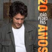 20 Anos by João Pedro Pais