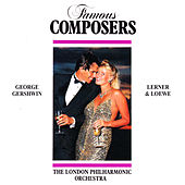 Famous Composers: George Gershwin and Lerner and Loewe de London Philharmonic Orchestra