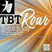 Total Body Tabata, Roar by iSweat Fitness Music