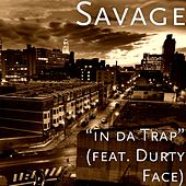 In da Trap (feat. Durty Face) by Savage