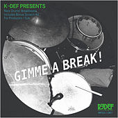 K-Def Presents Gimme a Break de The Drums