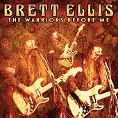 The Warriors Before Me by Brett Ellis