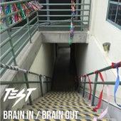 Brain In / Brain Out von Test