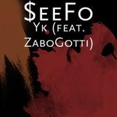 Yk (feat. ZaboGotti) von $eeFo
