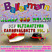 Ballermann Alaaf und Helau! - Die ultimativen Karnevalshits, Vol. 1 von Various Artists