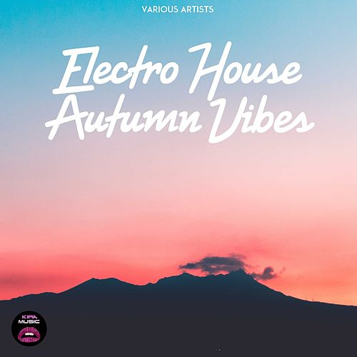Electro House Autumn Vibes di Various