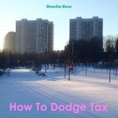 How To Dodge Tax de Howlin Rose