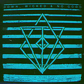Down, Wicked & No Good by Flames