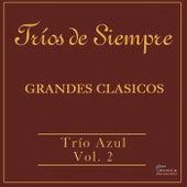 Tríos de Siempre: Grandes Clasicos, Vol. 2 by Trío Azul