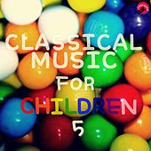Classical music for children 5 by Kids Classical Music