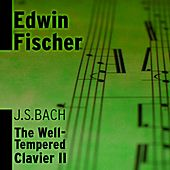 J.S. Bach - The Well Tempered Clavier, Volume 2 by Edwin Fischer