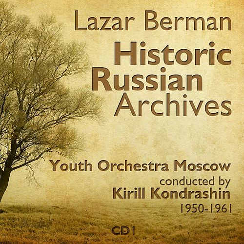Lazar Berman - Historic Russian Archives (1950 - 1961), Volume 1 by Lazar Berman