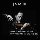 Johann Sebastian Bach : Sonatas & Partitas for Solo Violin - Volume 1 by Jascha Heifetz