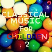 Classical music for children 2 by Kids Classical Music