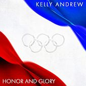 Honor and Glory by Kelly Andrew