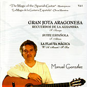 The Magic of the Spanish Guitar - Masterpieces Vol.1 (La Magia de la Guitarra Española - Obras Maestras) by Various Artists