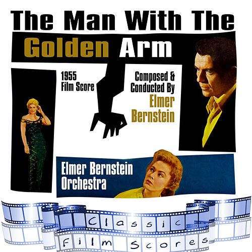 The Man With The Golden Arm (1955 Film Score) by Elmer Bernstein