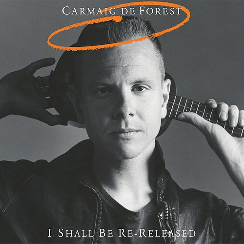 I Shall Be Re-Released by Carmaig DeForest