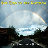 Set Fire to the Rainbow by Set Fire to the Rain