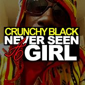 Never Seen A Girl by Crunchy Black
