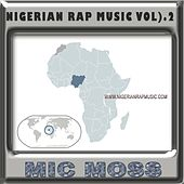 Nigerian Rap Music Vol). 2 by alberto