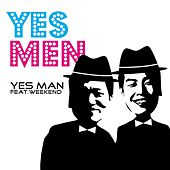 Yes Man (feat. Weekend) by The Yes-Men