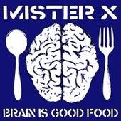 Brain Is Good Food by Mr. X