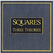 Three Theories de The Squares