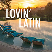 Lovin' Latin by Various Artists
