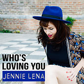 Who's Loving You de Jennie Lena