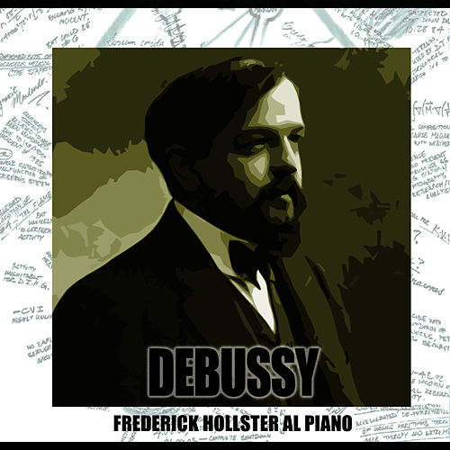 Frederick Hollster Al Piano by Claude Debussy
