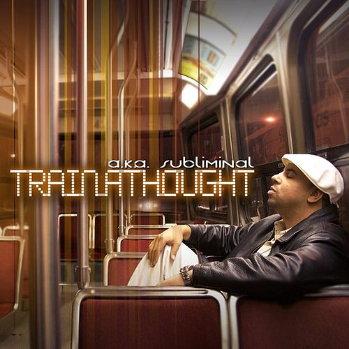 Trainathought by a.k.a. SUBLIMINAL