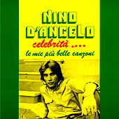 Celebrita'….le mie piu' belle canzoni by Nino D'Angelo