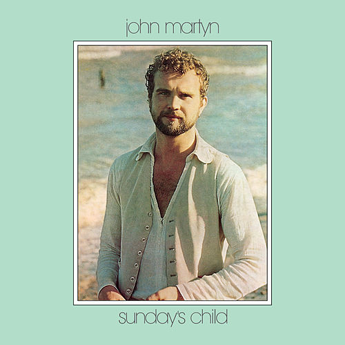 Sunday's Child by John Martyn