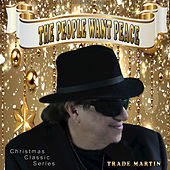 The People Want Peace by Trade Martin
