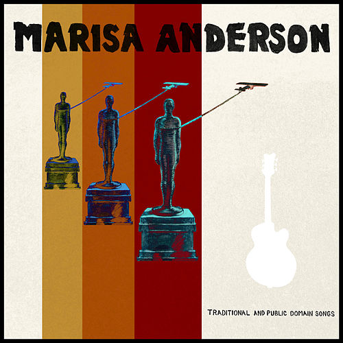 Traditional and Public Domain Songs by Marisa Anderson