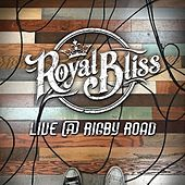 Live @ Rigby Road de Royal Bliss