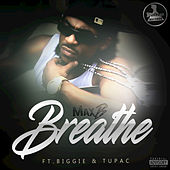 Breathe by Max B.