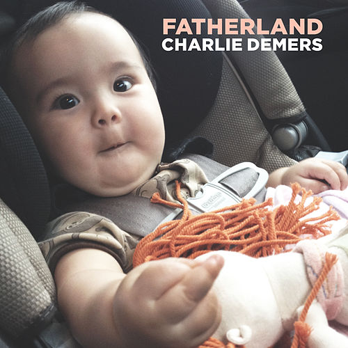 Fatherland by Charlie Demers