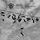 Boogie Down Bronx (Menttis Remix) by Swoop