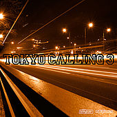 Tokyo Calling 3 by Various Artists