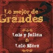 Lo Mejor de 2 Grandes - Lalo Mora & Luis y Julian de Various Artists