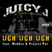 Ugh Ugh Ugh van Juicy J