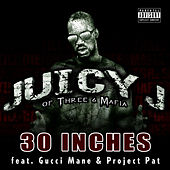 30 Inches von Juicy J
