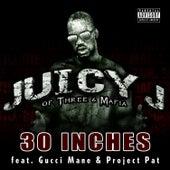 30 Inches van Juicy J