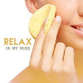 Relax in My Mind – Spa Music, Tantric Massage, Nature Sounds Reduce Stress, Reiki Music, Pure Sleep, Relaxation Wellness by Reiki