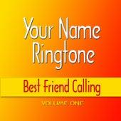 Best Friend Calling Ringtones by Your Name Ringtone