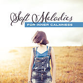 Soft Melodies for Inner Calmness – Calm Down & Relax with New Age Sounds, Peaceful Mind & Body, Soothing Waves to Rest von Soothing Sounds