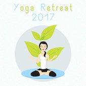 Yoga Retreat 2017 – Buddhism Meditation, Yoga Music, Mindfulness, Harmony in Mind, Body & Soul, Zen Lounge by Buddha Lounge